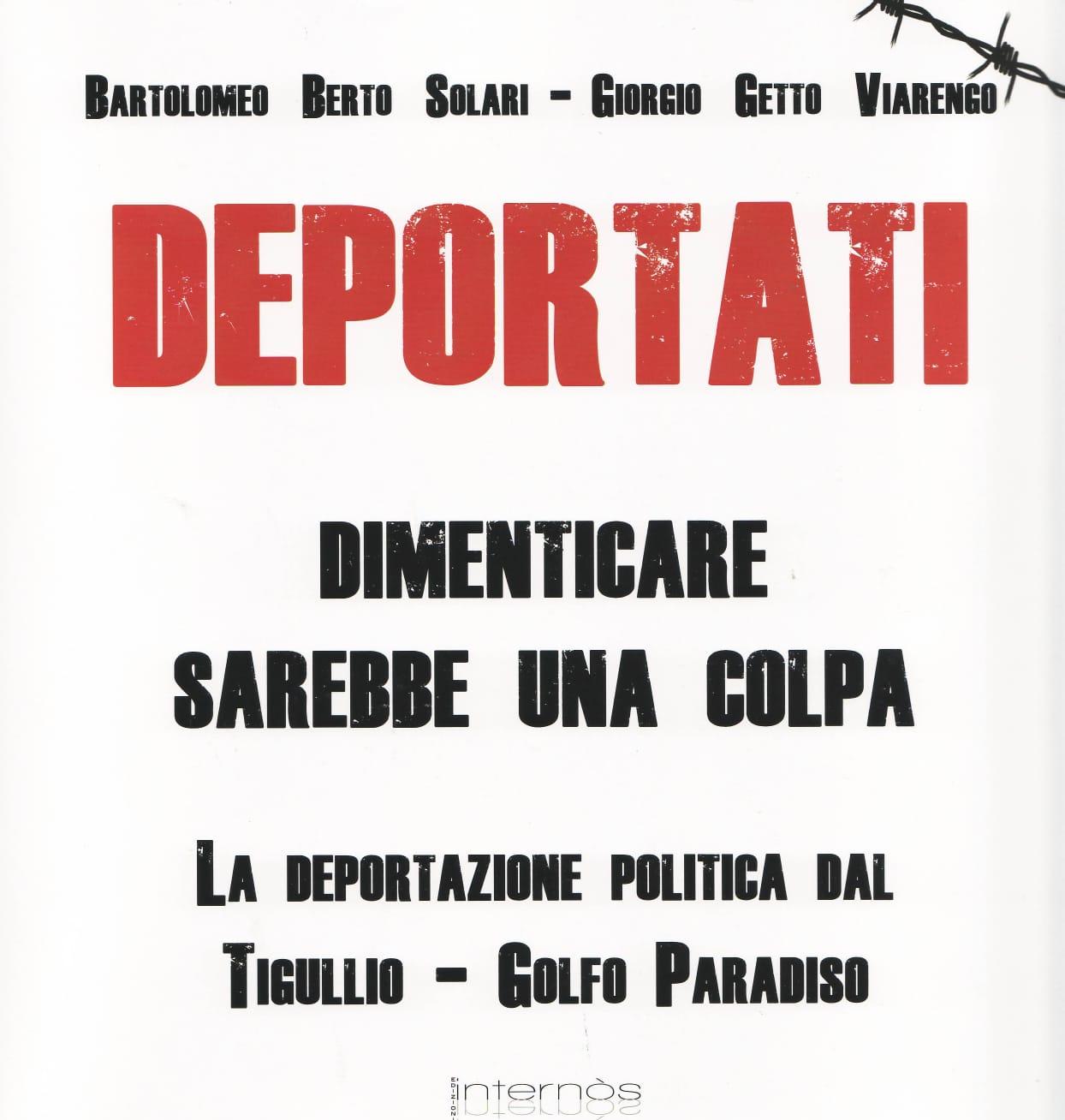 """Chiavari: """"Deportati"""", il nuovo libro di Bartolomeo Solari e Giorgio Viarengo"""