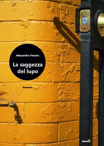 """Lavagna: """"La saggezza del lupo"""", secondo romanzo di Alessandro Venuto"""